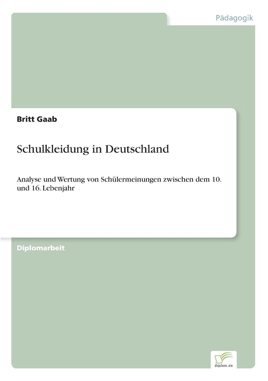 Read Online Schulkleidung in Deutschland: Analyse und Wertung von Schülermeinungen zwischen dem 10. und 16. Lebenjahr (German Edition) ebook