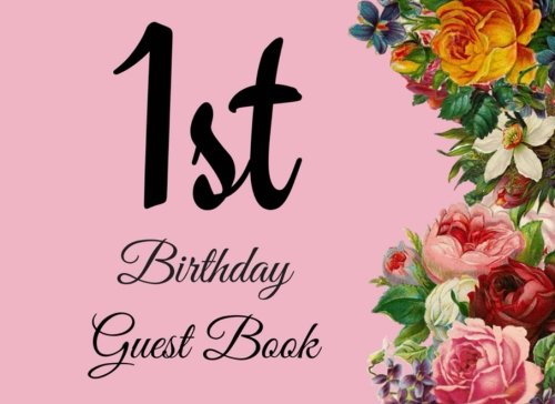 Download 1st Birthday Guest Book: 104 Pages - Paperback - 8.25 x 6 Inches (Birthday Guest Book Series One) (Volume 2) pdf