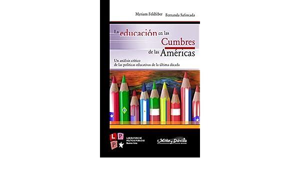 Amazon.com: La educación en las cumbres de las Américas: Un análisis crítico de las políticas educativas (Spanish Edition) eBook: Fernanda Saforcada, ...