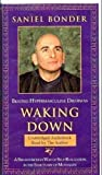 Waking Down: Beyond Hypermasculine Dharmas : A Breakthrough Way of Self-Realization in the Sanctuary of Mutuality