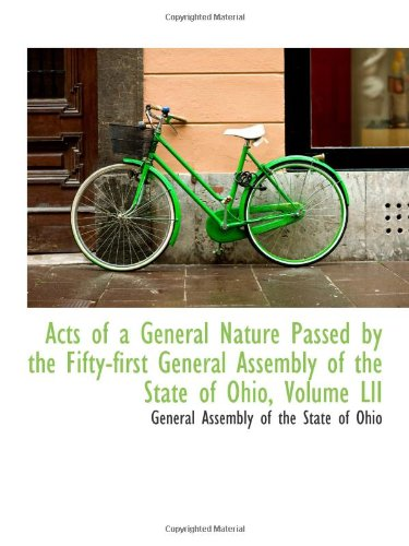 Download Acts of a General Nature Passed by the Fifty-first General Assembly of the State of Ohio, Volume LII PDF ePub fb2 ebook