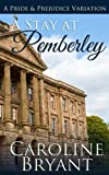 A Stay at Pemberley: A Pride and Prejudice Regency Variation