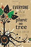 If Everyone Knew Every Plant and Tree, Julia Johnston, 1481914251