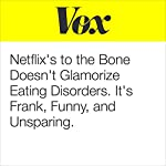 Netflix's 'To the Bone' Doesn't Glamorize Eating Disorders. It's Frank, Funny, and Unsparing. | Alissa Wilkinson