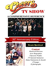 Cheers TV Show: A Comprehensive Reference: 35th Anniversary Edition