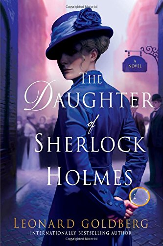 The Daughter of Sherlock Holmes: A Mystery (The Daughter of Sherlock Holmes Mysteries) ebook
