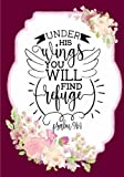 img - for Christian Notebook Journal with Scripture: Under His Wings You Will Find Refuge: Inspirational Quote Gifts for Church Volunteers/Relgious Women/Pastor ... (Bible Verse Christian Notebooks) (Volume 12) book / textbook / text book