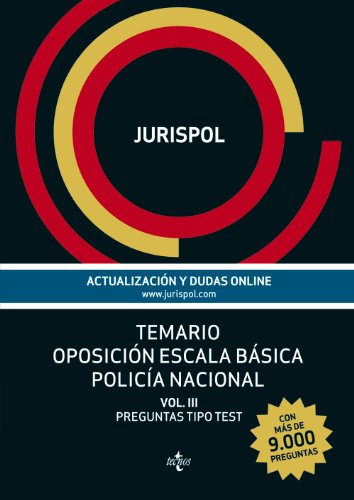 3: Temario oposición escala básica policía nacional / Agenda on basic opposition national police: Preguntas Tipo Test / Test Questions (Spanish Edition)