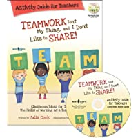 Teamwork Isn't My Thing, and I Don't Like to Share!: Classroom Ideas for Teaching the Skills of Working as a Team and Sharing [with Cdrom] (Teacher's