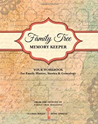 Family Tree Memory Keeper: Your Workbook for Family History, Stories & Genealogy