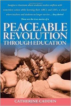 Book Peaceable Revolution Through Education by Catherine Ann Cadden (2009-10-02)