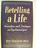 Retelling a Life, Roy Schafer, 0465048110