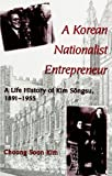 img - for A Korean Nationalist Entrepreneur: A Life History of Kim Songsu, 1891-1955 (SUNY Series in Korean Studies) book / textbook / text book