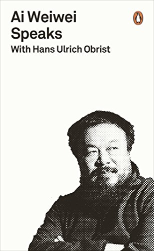 (Ai Weiwei Speaks: with Hans Ulrich Obrist (Penguin Special))