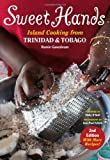 Sweet Hands: Island Cooking from Trinidad and Tobago by Ramin Ganeshram (2010-07-19)