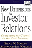 img - for New Dimensions in Investor Relations: Competing for Capital in the 21st Century book / textbook / text book