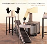 Scissors, Paper, Stone : Expressions of Memory in Contemporary Photographic Art, Langford, Martha, 0773540784