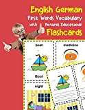 English German First Words Vocabulary with Pictures Educational Flashcards: Fun flash cards for infants babies baby child preschool kindergarten toddlers and kids (Flashcards for Toddlers)