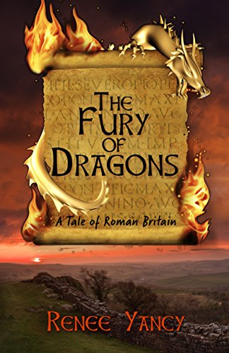 Book: The Fury of Dragons - A Tale of Roman Britain (Sword & Spirit series Book 2) by Renee Yancy