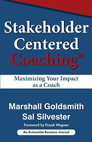 - Stakeholder Centered Coaching: Maximizing Your Impact as a Coach
