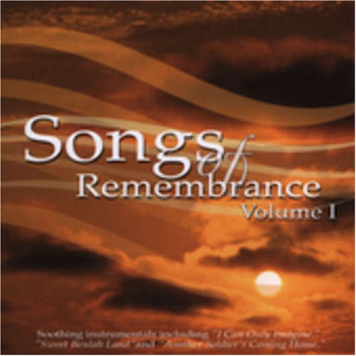 Songs Of Remembrance Vol. 1 by Daywind Records