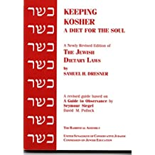 Keeping Kosher: A Diet for the Soul, Newly Revised