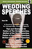 Wedding Speeches - A Practical Guide for Delivering an Unforgettable Wedding Speech: Tips and Examples for Father of The Bride Speeches, Mother of the ... and Maid of Honor Speeches (Volume 2)