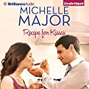 Recipe for Kisses Audiobook by Michelle Major Narrated by Cristina Panfilio
