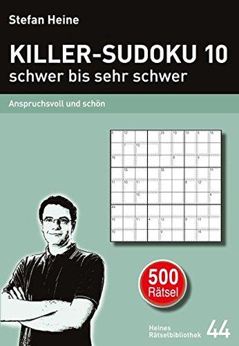 KILLER-SUDOKU 10 - schwer bis sehr schwer: Anspruchsvoll und schön (Heines Rätselbibliothek)