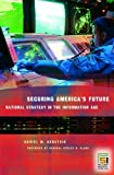 Securing America's Future, Daniel M. Gerstein, 0275988775