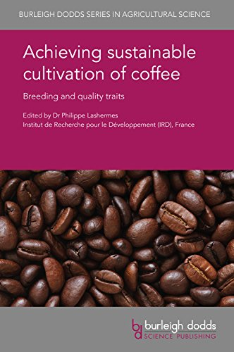 Achieving sustainable cultivation of coffee (Burleigh Dodds Series in Agricultural Science)