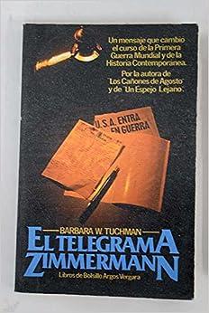 EL TELEGRAMA ZIMMERMANN: Amazon.es: Tuchman,Barbara W.: Libros