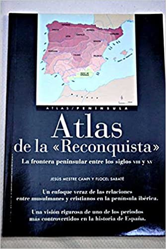 Atlas de la Reconquista: La frontera peninsular entre los siglos VIII: Amazon.es: AA. VV.: Libros