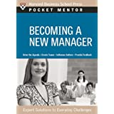 Becoming a New Manager: Expert Solutions to Everyday Challenges (Pocket Mentor)