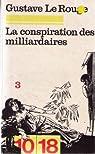 La conspiration des milliardiares : tome 3 par Le Rouge