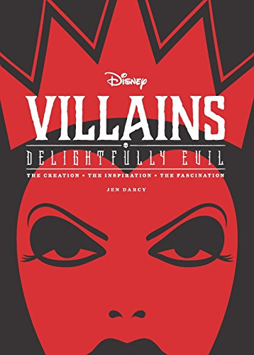 Disney Villains: Delightfully Evil: The Creation �…