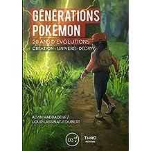 Générations Pokémon: Vingt ans d'évolution. Création - univers - décryptage (RPG) (French Edition)