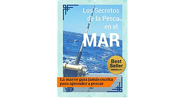 Amazon.com: Los Secretos de la Pesca en el Mar - Guía Práctica 🎣 (Spanish Edition) eBook: Manuel Fernandez Sanchez: Kindle Store
