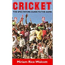 Cricket The Spectators Guide to the Game