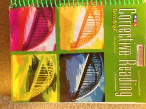 SRA Corrective Reading, Decoding C, Skill Applications, Teacher Presentation Book 1 ISBN 0076112365