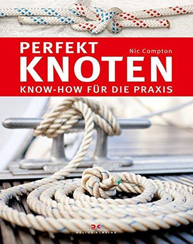 Perfekt knoten: Know-how für die Praxis