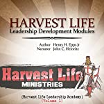 Harvest Life Leadership Development Modules: Harvest Life Leadership Academy, Volume 1 | Henry Harrison Epps Jr