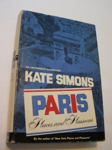 Kate Simon's Paris: Places and Pleasures