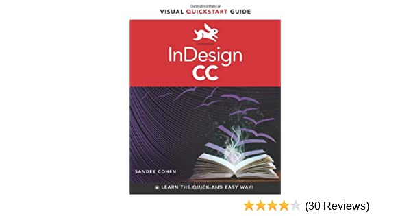 Indesign cc visual quickstart guide sandee cohen 9780321929570 indesign cc visual quickstart guide sandee cohen 9780321929570 amazon books fandeluxe Image collections