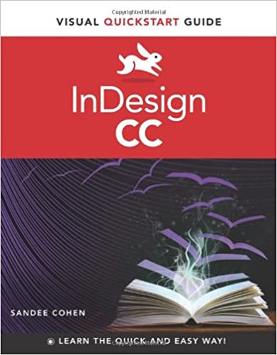Indesign cc visual quickstart guide sandee cohen 9780321929570 indesign cc visual quickstart guide 1st edition fandeluxe Images