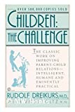 img - for Children : the challenge / Rudolf Dreikurs, with Vicki Soltz book / textbook / text book