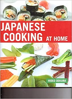 Japanese Cooking at Home by Dekura, Hideo (2006)