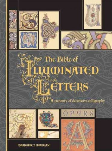 - The Bible of Illuminated Letters: A Treasury of Decorative Calligraphy