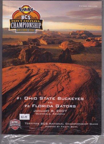 BCS CHAMPIONSHIP ARIZONA MAGAZINE 2007 (#1 OHIO STATE BUCKEYES vs. #2 FLORIDA GATORS JANUARY 8, 2007 GLENDALE, ARIZONA TOSTITOS BCS NATIONAL CHAMPIONSHIP GAME) (Game Bowl Tostitos)