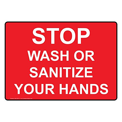 ComplianceSigns Plastic Stop Wash Or Sanitize Your Hands Sign, 10 X 7 in. with English Text, Red (Stop Sign Plastic)